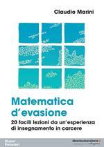 Matematica d'evasione. 20 facili lezioni da un'esperienza di insegnamento in carcere