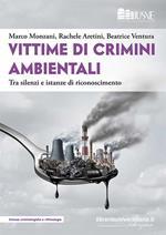 Vittime di crimini ambientali. Tra silenzi e istanze di riconoscimento