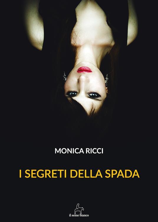 I segreti della spada - Monica Ricci - copertina