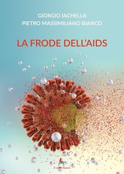 La frode dell'AIDS - Giorgio Iachella,Pietro Massimiliano Bianco - copertina