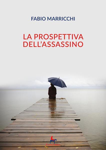 La prospettiva dell'assassino - Fabio Marricchi - copertina