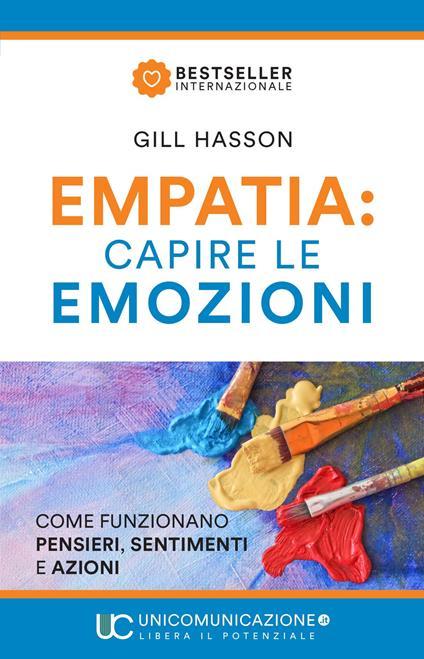 Empatia: capire le emozioni. Come funzionano pensieri, sentimenti e azioni - Gill Hasson - copertina