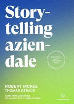 Storytelling aziendale. Come fare marketing nel mondo post-pubblicitario