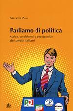 Parliamo di politica. Valori, problemi e prospettive dei partiti italiani