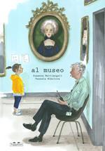 Al museo. Ediz. a colori