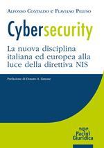 Cybersecurity. La nuova disciplina italiana ed europea alla luce della direttiva NIS