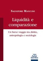 Liquidità e comparazione. Un breve viaggio tra diritto, antropologia e sociologia