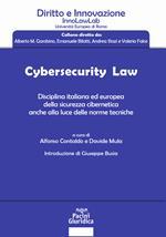 Cybersecurity law. Disciplina italiana ed europea della sicurezza cibernetica anche alla luce delle norme tecniche