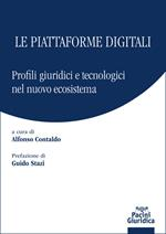 Le piattaforme digitali. Profili giuridici e tecnologici del nuovo ecosistema