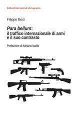 Para bellum: il traffico internazionale di armi e il suo contrasto