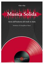 Musica solida. Storia dell'industria del vinile in Italia