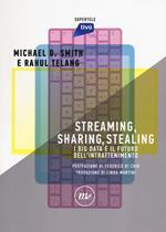 Streaming, sharing, stealing. I big data e il futuro dell'intrattenimento