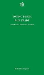 Fair trade. La sfida etica al mercato