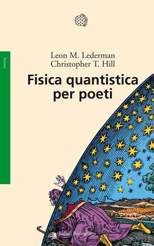 Fisica quantistica per poeti - Christopher T. Hill,Leon M. Lederman,Luigi Civalleri - ebook