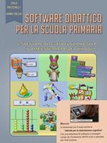 Software didattico per la scuola primaria. Con Contenuto digitale per accesso on line