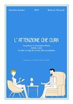 L' attenzione che cura. Una guida per la comunicazione efficace, dedicata a coloro che della cura degli altri ne hanno fatto una professione