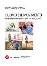 L' uomo e il movimento. Lineamenti di teoria e di metodologia