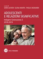 Adolescenti e relazioni significative. Indagine Generazione Z 2018-2019