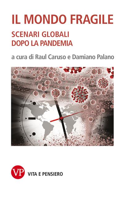 Il mondo fragile. Scenari globali dopo la pandemia - Raul Caruso,Damiano Palano - ebook