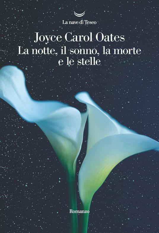 La notte, il sonno, la morte e le stelle - Joyce Carol Oates - copertina