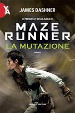 La mutazione. Maze Runner. Prequel. Vol. 1