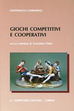 Giochi competitivi e cooperativi per applicazione a problemi decisionali di natura industriale, economica, commerciale militare, politica, sportiva