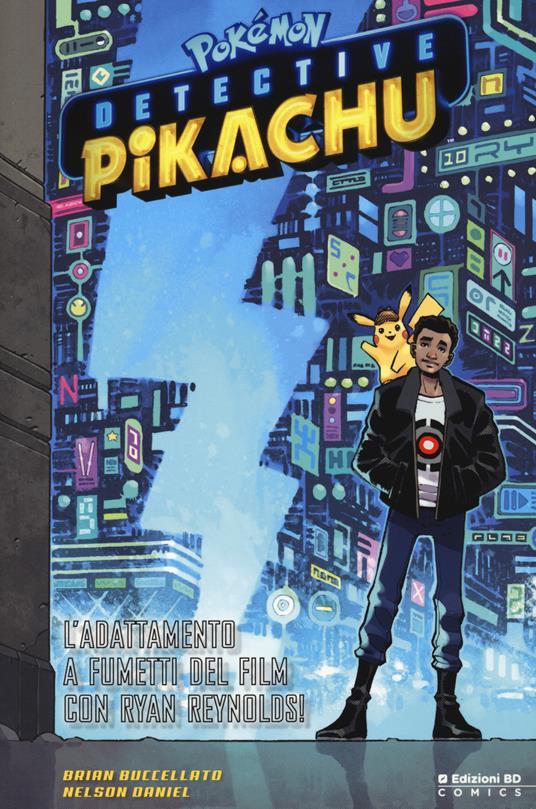 Detective Pikachu. Pokémon - Brian Buccellato,Daniel Nelson - copertina