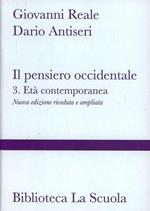 Il pensiero occidentale dalle origini ad oggi. Nuova ediz.. Vol. 3: L'età contemporanea.