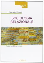 Sociologia relazionale. Come cambiare la società