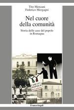 Nel cuore della comunità. Storia delle case del popolo in Romagna