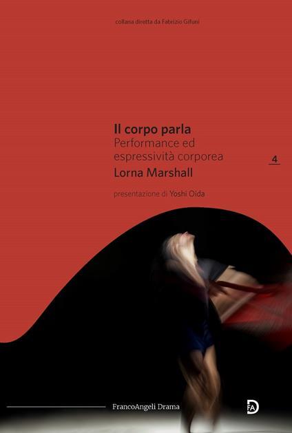 Il corpo parla. Performance ed espressività corporea - Lorna Marshall,Alexandros Giannakoulas - ebook