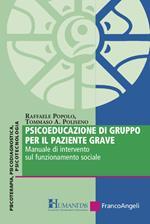 Psicoeducazione di gruppo per il paziente grave. Manuale di intervento sul funzionamento sociale