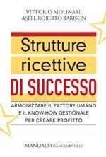 Strutture ricettive di successo. Armonizzare il fattore umano e il know-how gestionale per creare profitto