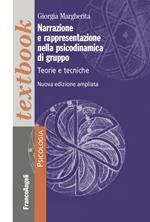 Narrazione e rappresentazione nella psicodinamica di gruppo. Teorie e tecniche. Ediz. ampliata