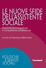 Le nuove sfide dell'assistente sociale. Discontinuità biografiche e competenze professionali