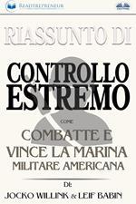 Riassunto di «Controllo estremo. Come combatte e vince la marina militare americana» di Jocko Willink & Leif Babin