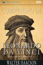 Compendio di «Leonardo Da Vinci» di Walter Isaacson