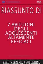 Riassunto di «7 abitudini degli adolescenti altamente efficaci»