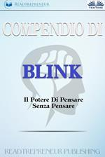 Compendio di «Blink. Il potere di pensare senza pensare»