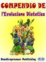 Compendio de L'evoluzione dietetica. Disattiva i geni che stanno uccidendo te e la tua vita