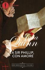 A Sir Phillip, con amore. Serie Bridgerton. Vol. 5