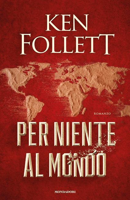 Per niente al mondo - Ken Follett - ebook