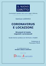 Coronavirus e locazioni. Strumenti di tutela negoziali e processuali. Guida teorico-pratica con formule e modelli