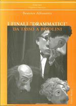 I finali drammatici da Tasso a Pasolini