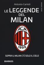 Le leggende del Milan. Sopra il Milan c'è solo il cielo