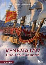 Venezia 1797. Oltre la fine di un mondo. Con File audio per il download