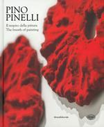 Pino Pinelli. Il respiro della pittura. Ediz. italiana e inglese
