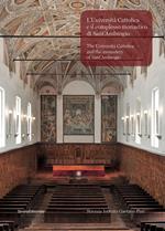 L' Università Cattolica e il complesso monastico di Sant'Ambrogio-The Università Cattolica and the monastery of Sant'Ambrogio. Ediz. bilingue