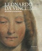 Leonardo da Vinci e il suo lascito. Gli artisti e le tecniche. Catalogo della mostra (Milano, 17 settembre 2019-12 gennaio 2020). Ediz. illustrata