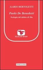 Paolo De Benedetti. Teologia del debito di Dio